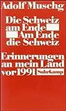 Adolf Muschg: Die Schweiz am Ende, Am Ende die Schweiz