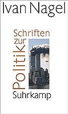 Schriften zur Politik by Ivan Nagel
