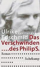 Das Verschwinden des Philip S. by Ulrike…