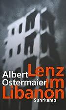 Lenz im Libanon by Albert Ostermaier