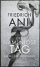 Der namenlose Tag: Roman by Friedrich Ani