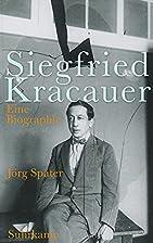 Siegfried Kracauer: Eine Biographie by…