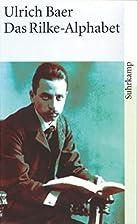 Das Rilke-Alphabet by Ulrich Baer