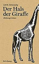 Der Hals der Giraffe: Bildungsroman by…
