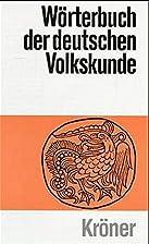 Wörterbuch der deutschen Volkskunde by…
