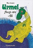 Urmel, Urmel fliegt ins All by Max Kruse