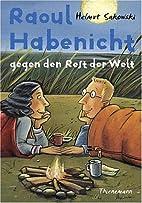 Raoul Habenicht gegen den Rest der Welt by…