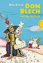 Don Blech bei den Wattels by Max Kruse