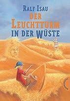 Der Leuchtturm in der Wüste by Ralf Isau