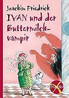 Ivan und der Buttermilchvampir (Amanda X) by…