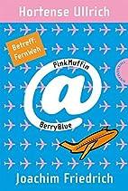 PinkMuffin@BerryBlue. Betreff: FernWeh by…