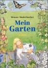 Mein Garten by Renate Maderbacher