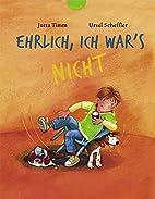 Ehrlich, ich war's nicht! by Ursel Scheffler