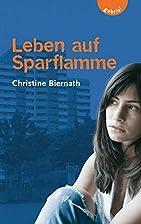 Leben auf Sparflamme by Christine Biernath