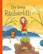 Die kleine Räuberlilli by Anja J. Wagner