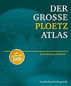 Der große Ploetz-Atlas zur Weltgeschichte…