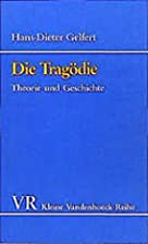 Die Tragödie. Theorie und Geschichte.…