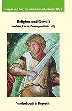 Religion und Gewalt: Konflikte, Rituale,…