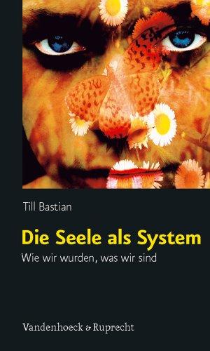 die-seele-als-system-wie-wir-wurden-was-wir-sind