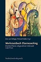 Werkstattbuch Elterncoaching. Elterliche…