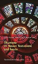 Ökumene im Neuen Testament und heute by…