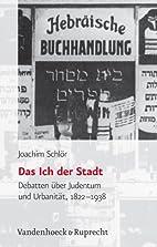 Das Ich der Stadt. Debatten über Judentum…