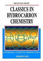 Classics in Hydrocarbon Chemistry:…
