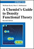 Wolfram Koch: A Chemist's Guide to Density Functional Theory