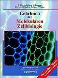 Alberts, Bruce: Lehrbuch der Molekularen Zellbiologie (German Edition)