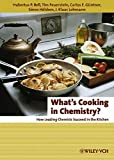 Bell, Hubertus P.: What's Cooking in Chemistry?: How Leading Chemists Succeed in the Kitchen