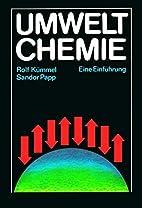 Umweltchemie : eine Einführung by Rolf…