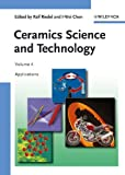 Riedel, Ralf: Ceramics Science and Technology : Volume 4: Applications
