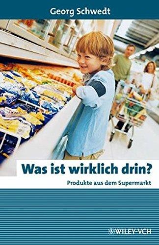 was-ist-wirklich-drin-produkte-aus-dem-supermarkt-erlebnis-wissenschaft-german-edition