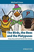 The Birds, the Bees and the Platypuses:…