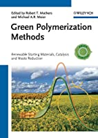 Green Polymerization Methods: Renewable…
