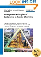 Management Principles of Sustainable Industrial Chemistry: Theories, Concepts and Indusstrial Examples for Achieving Sustainable Chemical Products and Processes from a Non-Technological Viewpoint