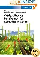Catalytic Process Development for Renewable Materials