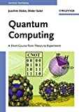 Suter, Dieter: Quantum Computing: A Short Course from Theory to Experiment