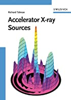 Accelerator X-Ray Sources by Richard Talman