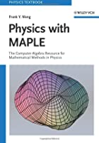 Physics with MAPLE: The Computer Algebra…
