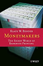 Moneymakers: The Secret World of Banknote…