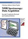 Christian Schorn: NMR-Spectroscopy: Data Acquisition (Spectroscopic Techniques: An Interactive Course)