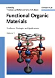 Muller, Thomas J. J.: Functional Organic Materials: Syntheses, Strategies and Applications