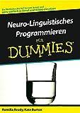 Romilla Ready: Neuro-Linguistisches Programmieren für Dummies. ... für Dummies