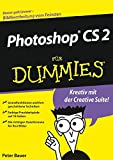 Peter Bauer: Photoshop CS 2 Für Dummies. ... für Dummies