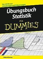 Übungsbuch Statistik für Dummies:…