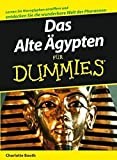 Booth, Charlotte: Das Alte Agypten Fur Dummies (German Edition)