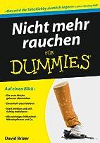Nicht mehr rauchen für Dummies by David…