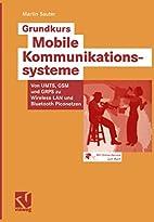 Grundkurs Mobile Kommunikationssysteme by…