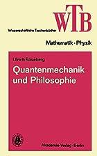 Quantenmechanik und Philosophie. Standpunkte…